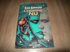 L'Homme nu: Dan Simmons