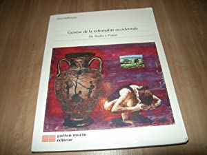 Genèse de la rationalité occidentale: De Thalès à Platon: Alain ...
