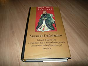 Sagesse du Confucianisme : Les Quatre Livres: Confucius, présenté par