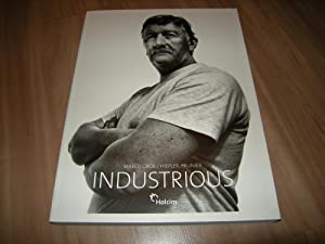 Industrious : Holcim 100 Years of Strength. Performance. Passion: Marco Grob, Hiepler, Brunier