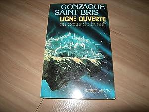 Ligne ouverte au coeur de la nuit: Gonzague Saint Bris