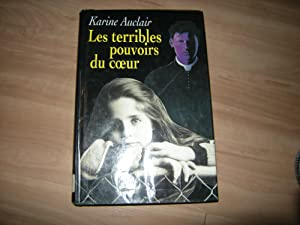 Les terribles pouvoirs du coeur: Karine Auclair