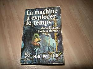 La machine à explorer le temps (suivi: H.- G. Wells
