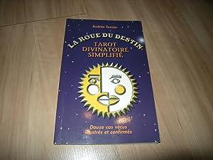 La roue du destin: Tarot divinatoire simplifié: Andrée Tessier