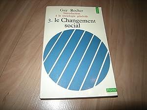 Introduction à la sociologie générale: 3. le: Guy Rocher