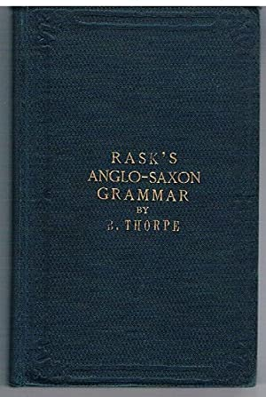 A Grammar of the Anglo-Saxon Tongue, from the Danish of Erasmus Rask by Benjamin Thorpe. Rask's A...
