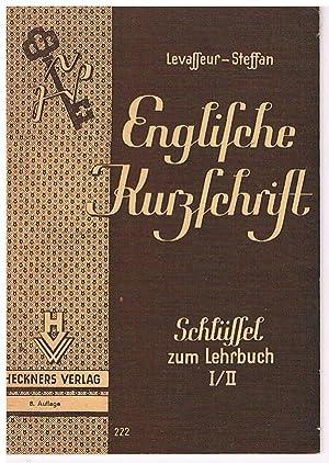 Englischer Kurzschrift. Anpassung der Deutschen Einheitskurzschrift an: LEVASSEUR, Dr Karl,