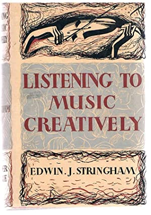 Listening to Music Creatively.: STRINGHAM, Edwin J.