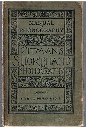 The Manual of Phonography. (Being Part 1 of Pitman's shorthand Instructor) an Exposition of Sir I...