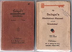 Saihgal's Hindustani Manual (The romanized pocket edition of Saihgal's Hindustani Grammar Vol. I,...