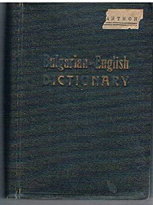 The First Bulgarian-English Dictionary with Grammar and Conversations. P'rv' B'lgaro-Angliiski Re...