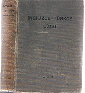 An English and Turkish Dictionary. Pronouncing and Explanatory. Ingilizce-turkce lugat. Telaffuz ...