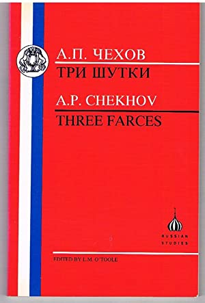 Three Farces: The Bear, The Proposal, The: CHEKHOV, A. P.