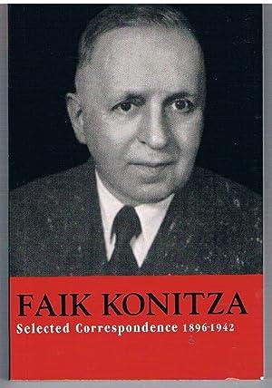 Faik Konitza Selected Correspondence 1896-1942: Destani, Bejtullah D.