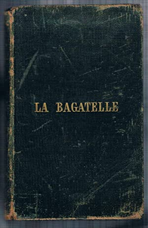 La Bagatelle. Intended to introduce children of four or five years old to some knowledge of the F...