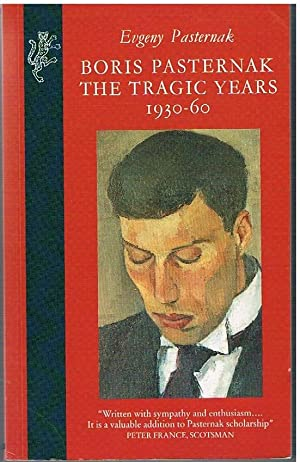 Boris Pasternak. The Tragic Years 1930 - 60. Translated from the Russian by Micahel Duncan. Poetry ...