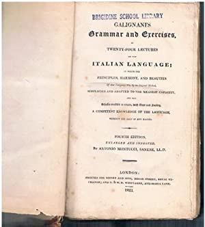 Galignani's Grammar and Exercises, in Twenty-Four Lectures on the Italian Language; in which the ...