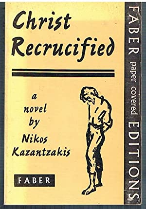 Christ Recrucified.: KAZANTZAKIS, Nikos.