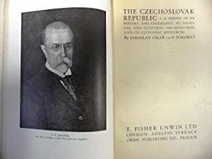 The Czechoslovak Republic. A Survey of its history and geography, its political and cultural orga...