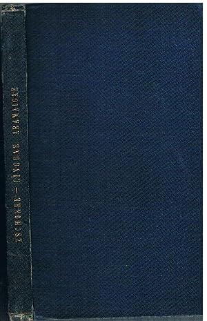 Linguae Aramaicae: Institutiones Fundamentales Linguae Aramaicae seu: ZSCHOKKE, Dr. Hermanno.
