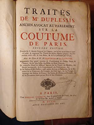 Traités De Mr Duplessis Ancien Avocat Au Parlement Sur La Coutume De Paris. Seconde Edition.