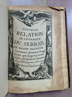 Nouvelle Relation De L'intérieur Du Sérail Du Grand Seigneur Contenant Plusieurs Singularitez ...