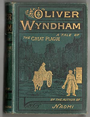 Oliver Wyndham - A Tale of the Great Plague