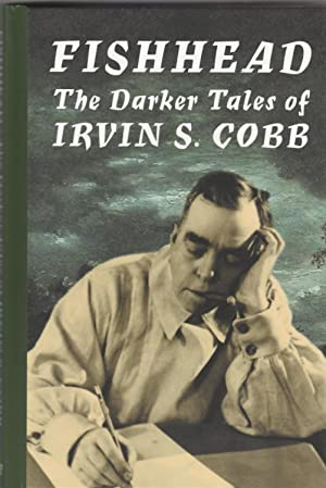 Fishhead: The Darker Tales of Irvin S. Cobb