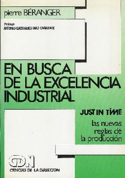 En busca de la excelencia industrial. Just-in-time y nuevas reglas de producción: Béranger, ...