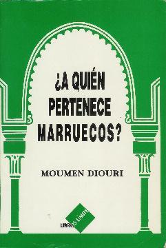 A quién pertenece Marruecos? Prefacio de M.: Diouri, Moumen