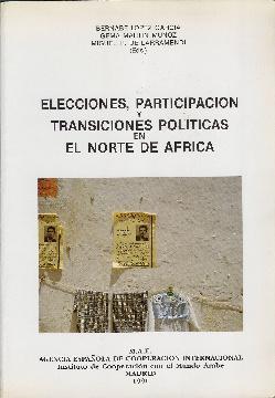 Elecciones, participación y transiciones políticas en el Norte de África: López García, Bernabé. ...