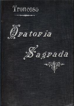 Biblioteca completa de oratoria sagrada o Colección: Troncoso, Juan