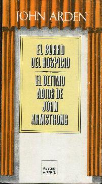 El burro del hospicio (Un melodrama vulgar). El último adios de John Armstrong (Un ejercicio...