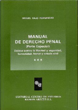Manual de derecho penal (Parte Especial). Delitos: Bajo Fernández, Miguel