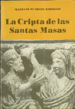 La Cripta de las Santas Masas de la Iglesia Parroquial de Santa Engracia en Zaragoza: Burriel ...