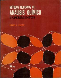 Métodos modernos de análisis químico. Experimentos: Pecsok, Robert L