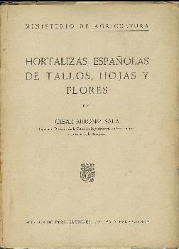 Hortalizas españolas de tallos, hojas y flores: Arróniz Sala, César
