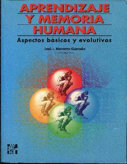 Aprendizaje y memoria humana. Aspectos básicos y evolutivos: Navarro Guzmán, José I (Coord)