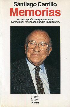 Memorias. Una vida política larga y azarosa: Carrillo, Santiago