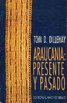 Araucana: presente y pasado: Dillehay, Tom D