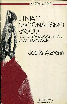 Etnia y nacionalismo vasco. Una aproximación desde: Azcona, Jesús