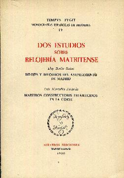 Dos (2) estudios sobre relojería matritense. Relojes: Benito Ruano, Eloy.