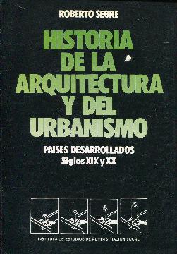 Historia de la arquitectura y del urbanismo.: Segre, Roberto