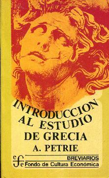 Introducción al estudio de Grecia. Historia, antigüedades: Petrie, A