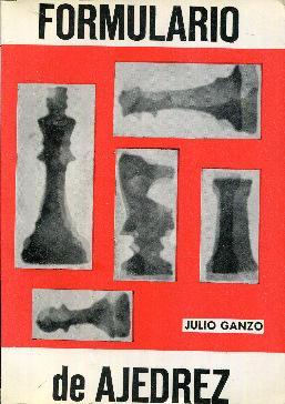 Formulario de ajedrez. Bases del juego, Reglamento: Ganzo, Julio