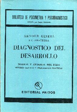Diagnóstico del desarrollo normal y anormal del: Gesell, Arnold. Amatruda,