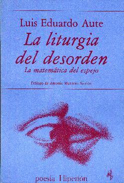 La liturgia del desorden. La matemática del espejo de Aute, Luis ...