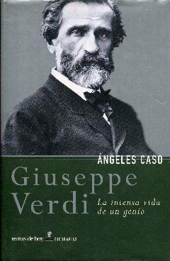Giuseppe Verdi. La intensa vida de un: Caso, Ángeles