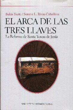 El arca de las tres (3) llaves.: Yuste, Belén. Rivas-
