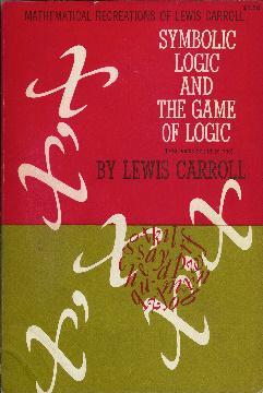 Mathematical recreations of Lewis Carroll. Volumen 1.: Carroll, Lewis